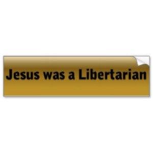 Jesus was a Libertarian